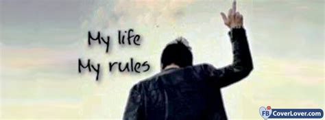 My Life My Rules 3 Life Facebook Cover Maker Fbcoverlover